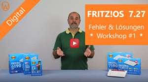 Fritz!OS 7.27 Fehler & Lösungen - Workshop